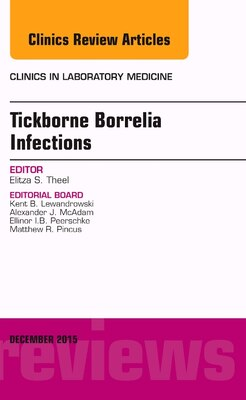 Book Tickborne Borrelia Infections, An Issue Of Clinics In Laboratory Medicine by Elitza S. Theel