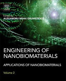 Book Engineering Of Nanobiomaterials: Applications Of Nanobiomaterials by Alexandru Grumezescu