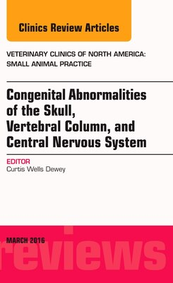 Book Congenital Abnormalities Of The Skull, Vertebral Column, And Central Nervous System, An Issue Of… by Curtis Wells Dewey
