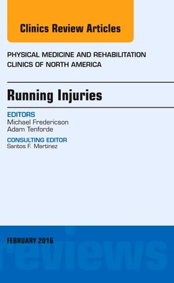 Book Running Injuries, An Issue Of Physical Medicine And Rehabilitation Clinics Of North America by Michael Fredericson