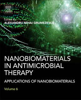 Book Nanobiomaterials In Antimicrobial Therapy: Applications Of Nanobiomaterials by Alexandru Grumezescu