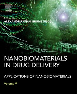 Book Nanobiomaterials In Drug Delivery: Applications Of Nanobiomaterials by Alexandru Mihai Grumezescu