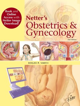 Book Netter's Obstetrics And Gynecology, Book And Online Access At Www.netterreference.com: Paperback +… by Roger P. Smith