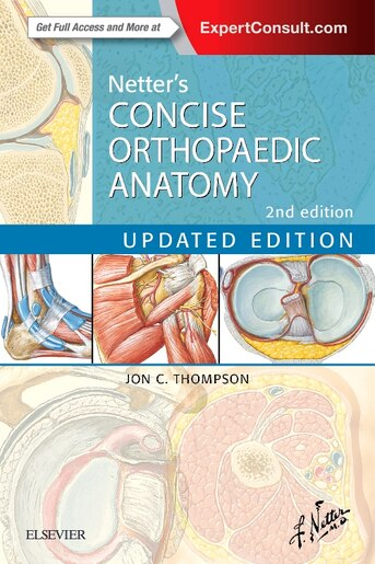 Netters Concise Orthopaedic Anatomy Updated Edition With Enhanced Ebook By Jon C Thompson