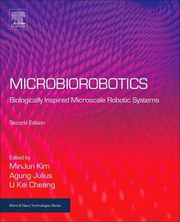 Book Microbiorobotics: Biologically Inspired Microscale Robotic Systems by Minjun Kim