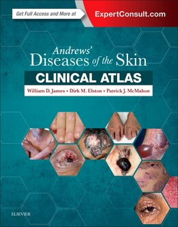 Book Andrews' Diseases Of The Skin Clinical Atlas by William D. James
