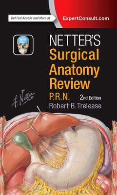 Book Netter's Surgical Anatomy Review P.r.n. by Robert B. Trelease