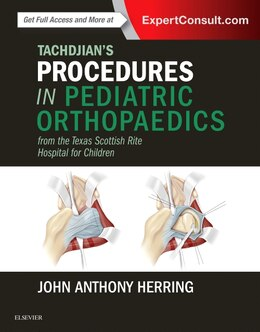 Book Tachdjian's Procedures In Pediatric Orthopaedics: From The Texas Scottish Rite Hospital For Children by John A. Herring