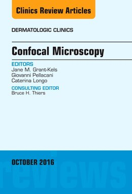 Book Confocal Microscopy, An Issue Of Dermatologic Clinics by Jane M. Grant-kels