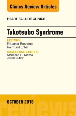 Book Takotsubo Syndrome, An Issue Of Heart Failure Clinics by Eduardo Bossone
