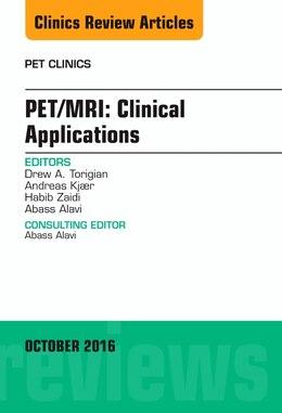 Book Pet/mri: Clinical Applications, An Issue Of Pet Clinics by Drew A. Torigian