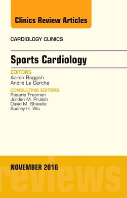 Book Sports Cardiology, An Issue Of Cardiology Clinics by Aaron Baggish