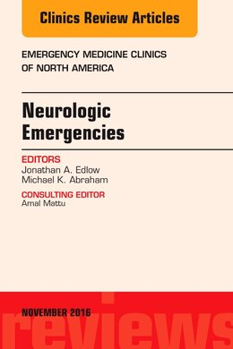 Book Neurologic Emergencies, An Issue Of Emergency Medicine Clinics Of North America by Jonathan A. Edlow