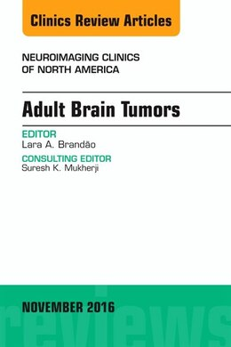 Book Adult Brain Tumors, An Issue Of Neuroimaging Clinics Of North America by Lara A. Brandao