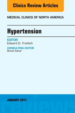 Book Hypertension, An Issue Of Medical Clinics Of North America by Edward D. Frohlich