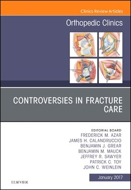 Book Controversies In Fracture Care, An Issue Of Orthopedic Clinics by Frederick M Azar