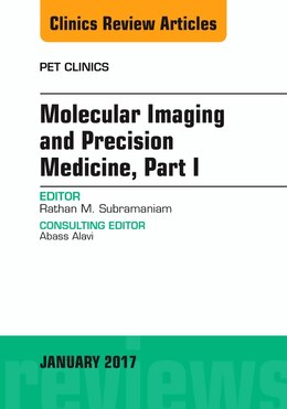 Book Molecular Imaging And Precision Medicine, Part 1, An Issue Of Pet Clinics by Rathan M. Subramaniam