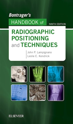 Book Bontrager's Handbook Of Radiographic Positioning And Techniques by John Lampignano