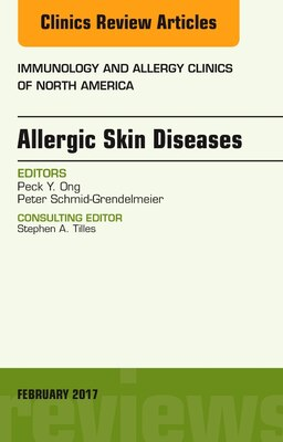 Book Allergic Skin Diseases, An Issue Of Immunology And Allergy Clinics Of North America by Peck Y. Ong