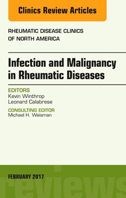 Book Infection And Malignancy In Rheumatic Diseases, An Issue Of Rheumatic Disease Clinics Of North… by Kevin Winthrop