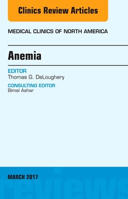 Book Anemia, An Issue Of Medical Clinics Of North America by Thomas G. DeLoughery