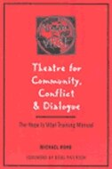 Book Theatre For Community Conflict And Dialogue: The Hope Is Vital Training Manual by Michael Rohd