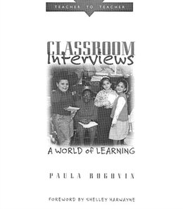 Book Classroom Interviews: A World Of Learning by Paula Rogovin