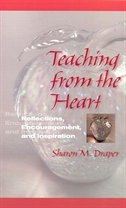 Book Teaching From The Heart: Reflections, Encouragement, And Inspiration by Sharon M. Draper