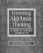 Fostering Algebraic Thinking: A Guide For Teachers, Grades 6¿10