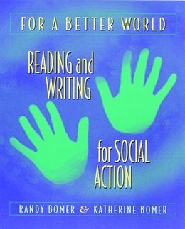 Book For a Better World: Reading And Writing For Social Action by Randy Bomer
