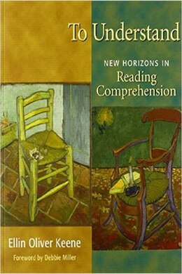 Book To Understand: New Horizons In Reading Comprehension by Ellin Oliver Keene