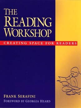 Book The Reading Workshop: Creating Space For Readers by Frank Serafini