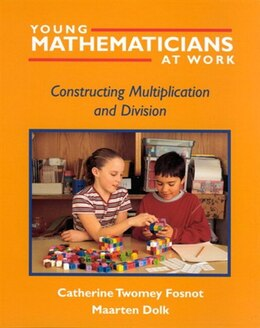 Book Young Mathematicians at Work: Constructing Multiplication And Division by Catherine Twomey Fosnot