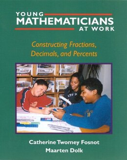 Book Young Mathematicians at Work: Constructing Fractions, Decimals, And Percents by Catherine Twomey Fosnot