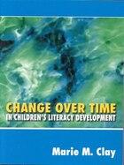 Change Over Time: In Children¿s Literacy Development