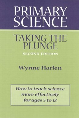 Book Primary Science: Taking The Plunge by Wynne Harlen