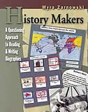 Book History Makers: A Questioning Approach To Reading And Writing Biographies by Myra Zarnowski
