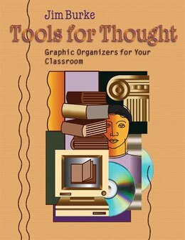 Book Tools For Thought: Graphic Organizers For Your Classroom by Burke, Jim
