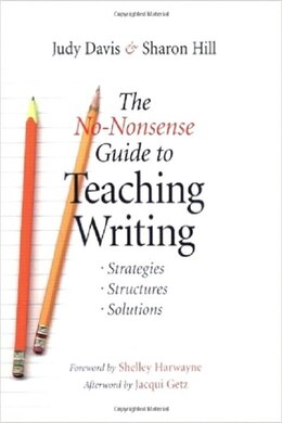 Book The No-nonsense Guide To Teaching Writing: Strategies, Structures, And Solutions by Judy Davis