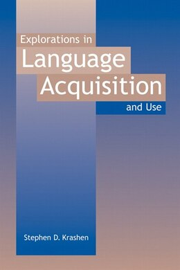 Book Explorations In Language Acquisition And Use by Stephen D. Krashen