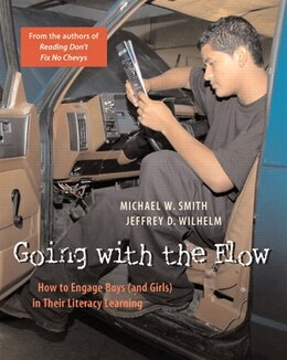 Book Going With The Flow: How To Engage Boys (and Girls) In Their Literacy Learning by Michael Smith