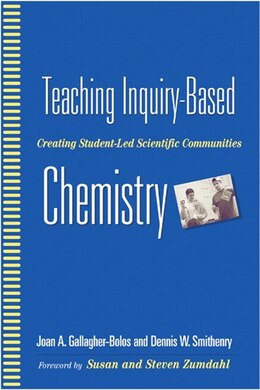 Book Teaching Inquiry-based Chemistry: Creating Student-led Scientific Communities by Joan A. Gallagher-bolos