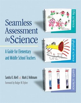 Book Seamless Assessment In Science: A Guide For Elementary And Middle School Teachers by Sandra K. Abell