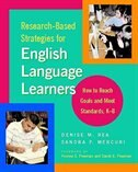 Book Research-Based Strategies for English Language Learners: How to Reach Goals and Meet Standards by Denise M. Rea