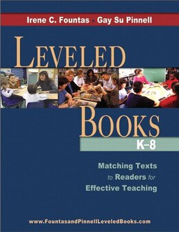 Book Leveled Books, K-8: Matching Texts To Readers For Effective Teaching by Fountas, Irene C.