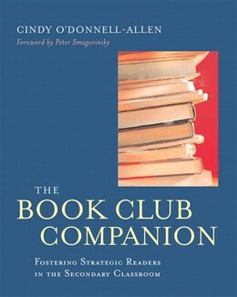 Book The Book Club Companion: Fostering Strategic Readers In The Secondary Classroom by Cindy O'donnell-allen