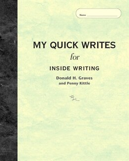 Book My Quick Writes: For Inside Writing by Donald H. Graves