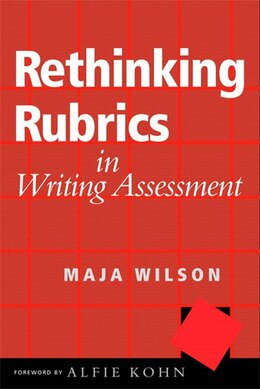 Book Rethinking Rubrics In Writing Assessment by Maja Wilson