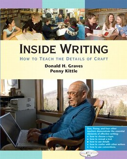 Book Inside Writing: How To Teach The Details Of Craft (dvd + Book) by Donald H. Graves