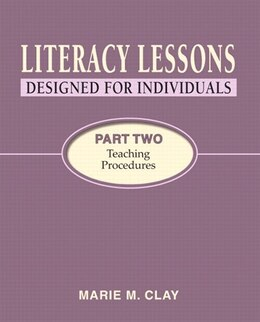 Book Literacy Lessons: Designed For Individuals, Part Two - Teaching Procedures by Marie M. Clay